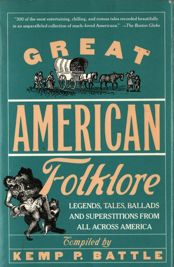 Great American Folklore: Legends, Tales, Ballads and Superstitions From All Across America + Kemp P. Battle, editor + 1989 + Vintage  Book