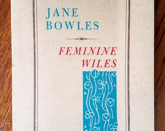 Feminine Wiles (1976) by Jane Bowles, Black Sparrow 1st paperback