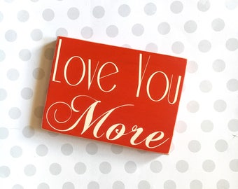 Love You More Red and Cream Wood Sign, Hand Painted Sign, Love Sign, Distressed Wood Sign, Sign About Love