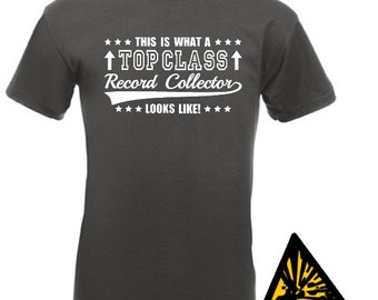 This Is What A Top Class Record Collector Looks Like T-Shirt Joke Funny Tshirt Tee Shirt Gift Vinyl Collector
