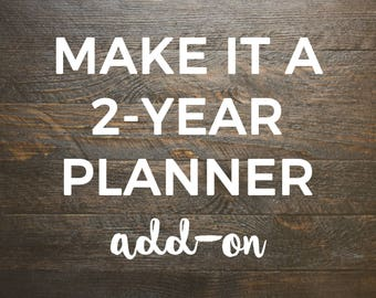Make It a 2-Year Planner Add-On