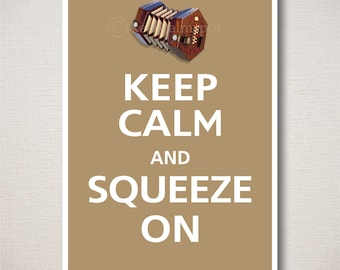 Keep Calm and SQUEEZE ON Concertina Music Typography Art Print
