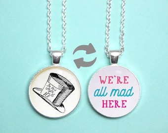 Alice in Wonderland Quote Reversible Pendant. Were All Mad Here. Mad Hatter Tea Party. Quote Necklace. Literary Gift. Vintage Book Lover