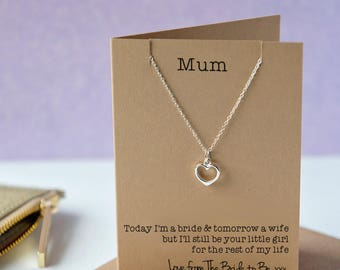 Mother of the bride gift from the bride to be heart necklace - Today I am a bride and tomorrow a wife