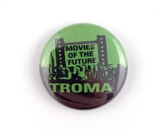 "Troma: Movies of the Future - 1"" Button Pin"