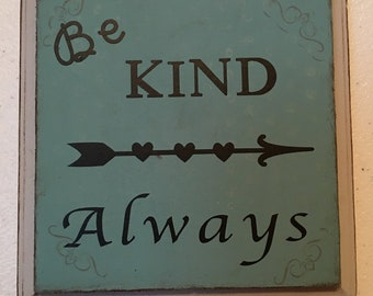 Be Kind Always wood plaque