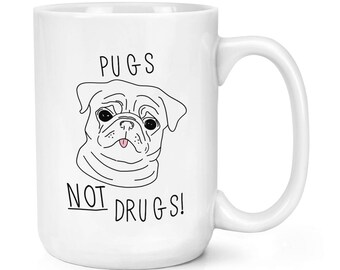 Pugs Not Drugs 15oz Mighty Mug Cup