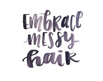 Embrace Messy Hair Print