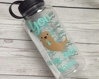 You Otter Drink Your Water - 34 oz Water Bottle - Water Tracker - Fitness - Workout Water Bottle - Drink Your Water - Woodland Animals