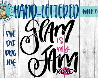 Glam is my Jam - Hand lettered - svg, dxf, png, jpg, beauty, diva, make up, makeup, xoxo, kiss, Brush Lettering, Cricut, Studio Cutable file
