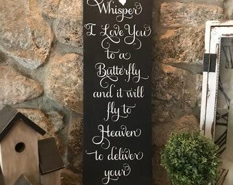 Whisper I Love You - Butterfly - Heaven - Memorial sign - Butterfly sign - Sign - Memorial gift - Home decor - Sympathy gift - Memorial-wood