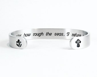 "Encouragement Gift / Inspirational Gift - ""No matter how rough the seas, I refuse to sink""  3/8"" hidden message cuff bracelet"