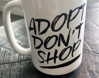 Animal Rescue Talk Coffee Mug - Adopt Don't Shop