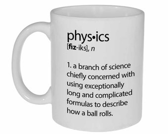 Physics Definition- funny coffee or tea mug