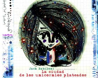 """Álbum Ilustrado """"La Ciudad de los Unicornios Plateados"""" (2011), obra del multipremiado autor internacional Jack Babiloni / Ed. en Español"""