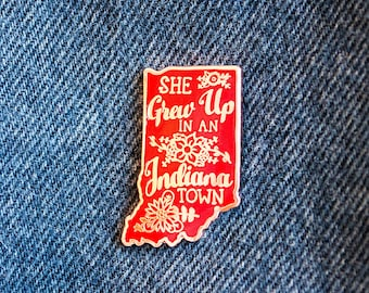 "FREE SHIPPING!!** 'She grew Up in an Indiana Town' Hard Enamel Lapel Pin.  1.25"" Copper & Red . Indiana Girl / Tom Petty / Hoosier / gift"