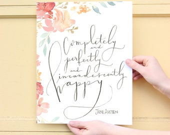 """Pride and Prejudice, Jane Austen Quote : """"Completely and Perfectly and Incandescently Happy"""""""