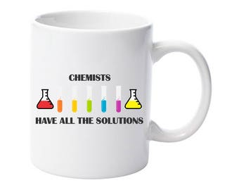 Chemist have all the Solutions Chemistry Mug Present Birthday Funny