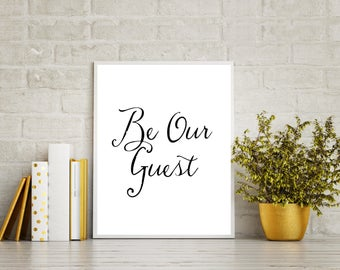 """Digital, Be our guest """"Be our guest"""" Printable, guest room, wedding, bridal, shower, Download, black and white, typography, guest room sign"""