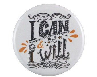 """I Can & I Will 1.25"""" Button Pin"""