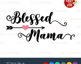 Blessed mama svg, mothers day, Files for Silhouette Cameo or Cricut, Commercial & Personal Use.