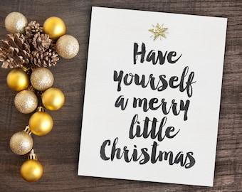 Have Yourself A Merry Little Christmas - Christmas Printable - Christmas Print Gift Idea - Holiday Wall Decor Art - Digital Quote - Xmas Art