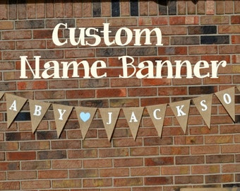 Name Banner Custom Burlap Banner- Design your own- Build your own Banner- Baby Banner  Custom sign   Burlap banner Party Decor Rustic Decor