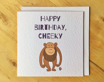 Funny chimp card, happy birthday cheeky card, monkey birthday card, chimp birthday card,