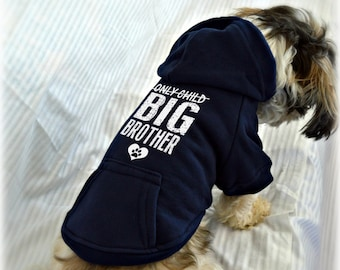 Only Child Big Brother Hoodie. New Baby Reveal Idea. Custom Dog Sweatshirts. Small Pet Clothes. Pregnancy Announcement Idea.