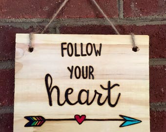 Follow Your Heart Woodburned/Handpainted Sign