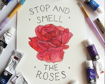 Stop and Smell the Roses Illustration & Watercolour Painting Print in A5