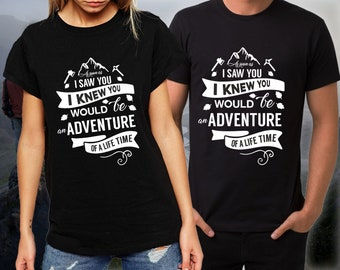 You would be an adventure of a life time couple matching funny t-shirt, Pärchen couple, wedding, honey moon, boyfriend, anniversary gift