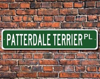 Patterdale Terrier, Patterdale Terrier Sign, Patterdale Terrier Lover,  Custom Street Sign,  Quality Metal Sign, Dog gift, Dog Lover sign