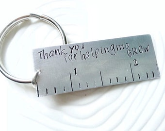 Personalized, Hand Stamped, Customized Key Ring - Teacher's Gift - Teacher Appreciation - Thank You For Helping Me Grow Ruler Keyring