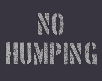 NO HUMPING Shirt, Fitted Women's Style Tee