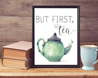 But First Tea Printable, Tea Wall Print, Tea Print, Printable Wall Art, Kitchen Wall Art, Kitchen Print, Kitchen Poster, Home Wall Decor