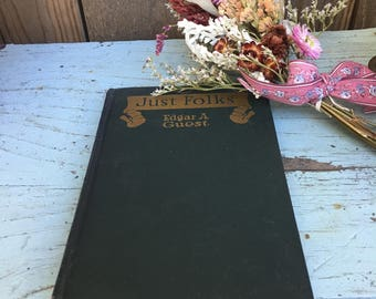 Antique Book - Just Folks - Edgar A Guest - Reilly & Britton Co - Poetry Book - Hard Back Book