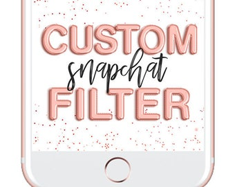 Custom Geofilters, Snapchat Custom Filters, Snapchat Filter Design, Snapchat Geotag, Personalized Snapchat Filter, Geofilters For Snapchat