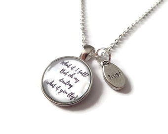 Quote necklace, what if i fall, what if you fly, cabochon gift, cabochon necklace, positive quote gift, trust necklace, sandykissesuk