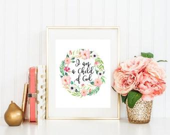 I Am A Child Of God Printable Art Print, Nursery Wall Art Decor, 5x7, 8x10, 11x14, Pink Floral Watercolor Wreath, Kids Room, Bible Verse