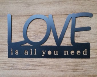 """18"""" Love is all you need sign -  Painted"""