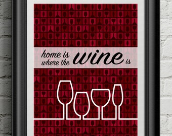 Home Is Where The Wine Is Art Print Wall Decor Typography Inspirational Poster Motivational Quote