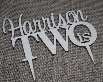 Custom YOUR NAME Is TWO Birthday Baby Shower Wedding Cake Topper Anniversary Year Birthday Cake Topper Laser Cut