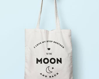I Love My Step Brother To The Moon And Back Tote Bag Long Handles TB0197