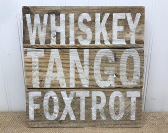 Rustic Pallet Wall Art - WTF Sign - Whiskey Tango Foxtrot - Military Signs - Military Gift - Funny Wood Signs - Armed Forces Sign - 10x10