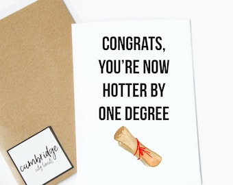 Hotter by one degree | funny graduation card | congratulations greeting card | high school graduation | college grad | university | phd