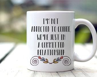 Funny Coffee Mug, Coffee Lover's Gift