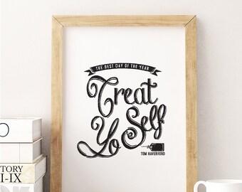 "Tom Haverford ""Treat Yo Self"" Typographic Poster, Printable DIY Parks & Recreation TV Quote Art"
