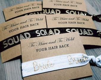 Bachelorette Party Favors | Black + Gold Bride Squad Hair Tie Favor | To Have & To Hold Your Hair Back Favor | Bachelorette Hair Tie Favor