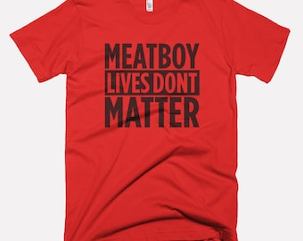 Super Meatboy T-Shirt, Meatboy Lives Don't Matter, Meat Boy, Video Game Apparel, Black Lives Matter, XBOX, Playstation, Typographic, 8-Bit